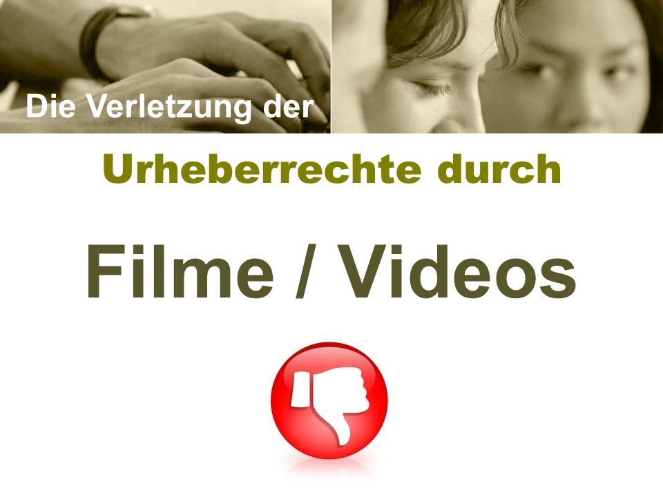 Die Verletzung der Urheberrechte durch Filme / Videos 52