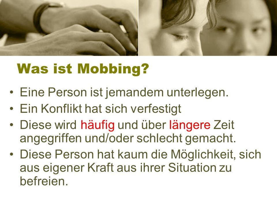Was ist Mobbing Eine Person ist jemandem unterlegen.