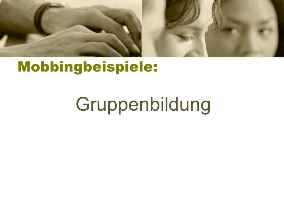 Mobbingbeispiele: Gruppenbildung