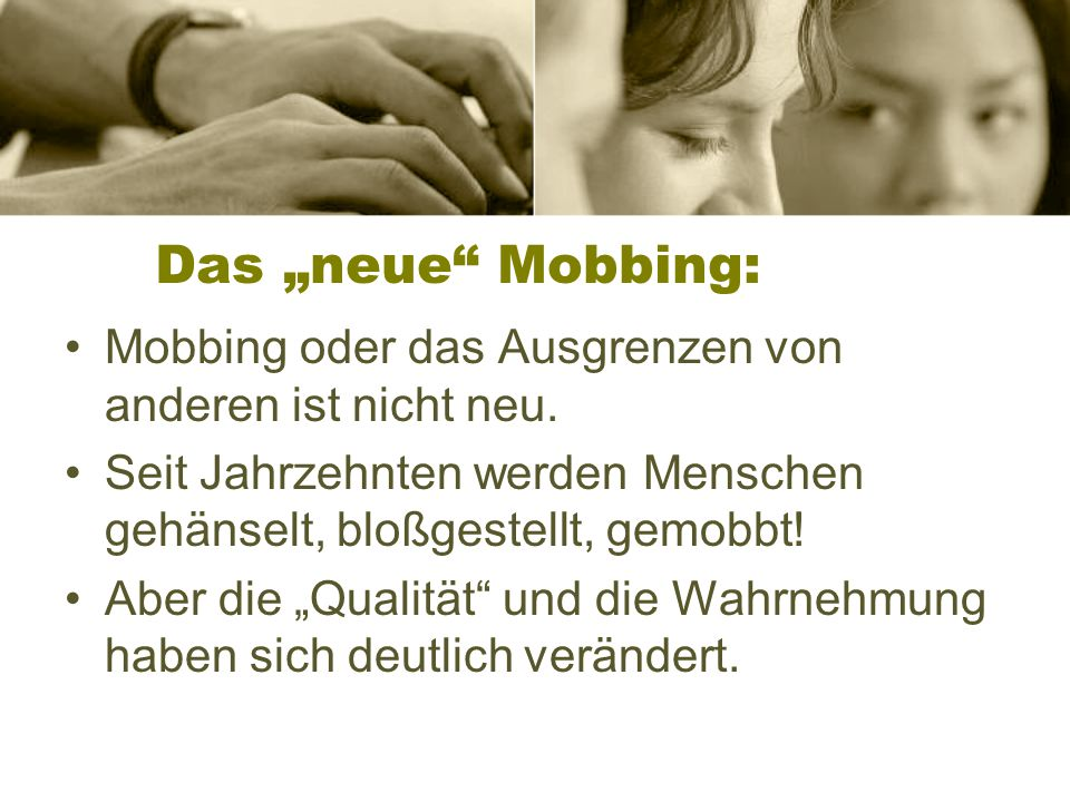 """Das """"neue Mobbing: Mobbing oder das Ausgrenzen von anderen ist nicht neu. Seit Jahrzehnten werden Menschen gehänselt, bloßgestellt, gemobbt!"""