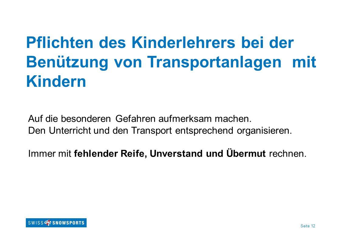 Pflichten des Kinderlehrers bei der Benützung von Transportanlagen mit Kindern