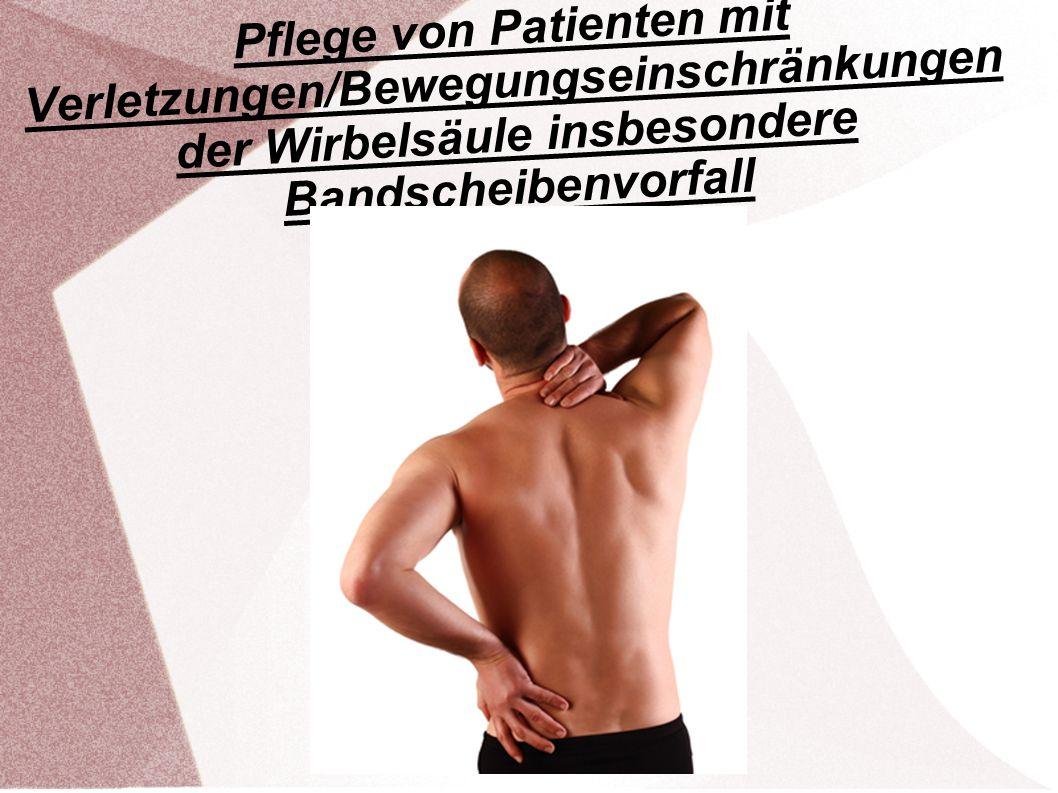 Pflege von Patienten mit Verletzungen/Bewegungseinschränkungen der Wirbelsäule insbesondere Bandscheibenvorfall
