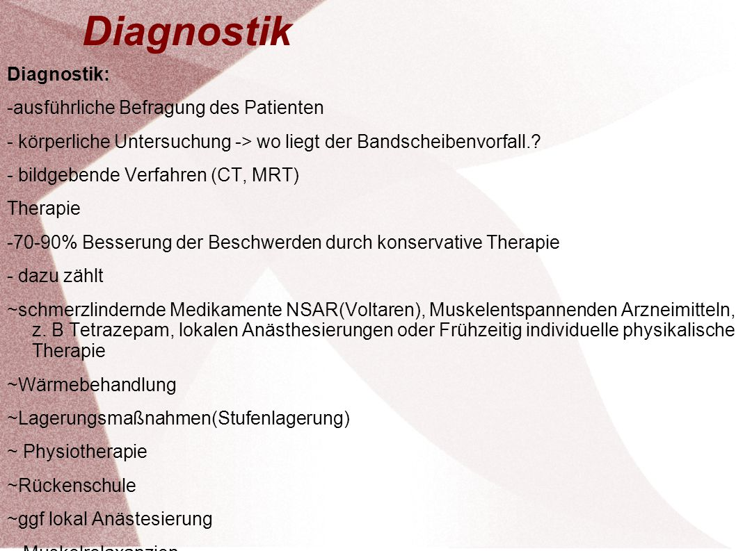 Diagnostik Diagnostik: -ausführliche Befragung des Patienten