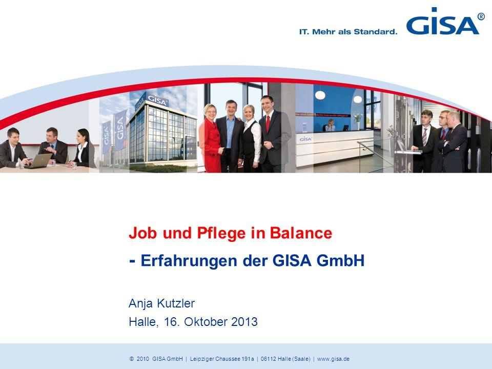 Job und Pflege in Balance - Erfahrungen der GISA GmbH Anja Kutzler