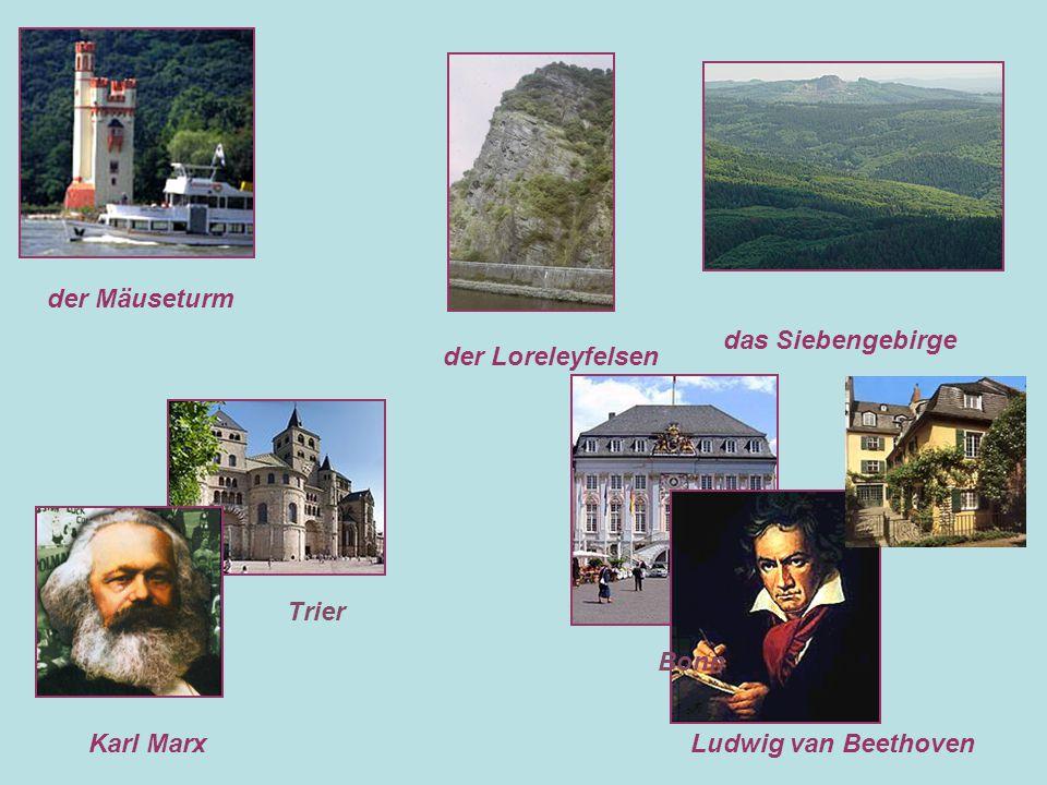 der Mäuseturm das Siebengebirge der Loreleyfelsen Trier Bonn Karl Marx Ludwig van Beethoven