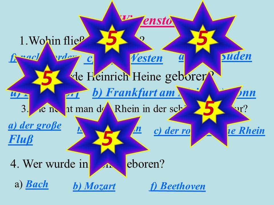 5 5 5 5 5 Wissenstoto 2.Wo wurde Heinrich Heine geboren