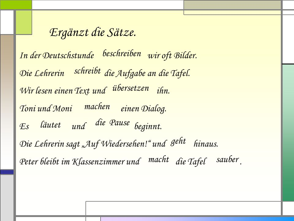 Ergänzt die Sätze. In der Deutschstunde wir oft Bilder.