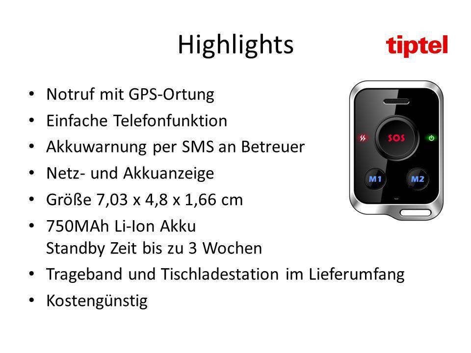 Highlights Notruf mit GPS-Ortung Einfache Telefonfunktion