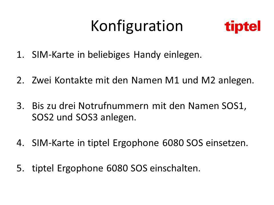 Konfiguration SIM-Karte in beliebiges Handy einlegen.