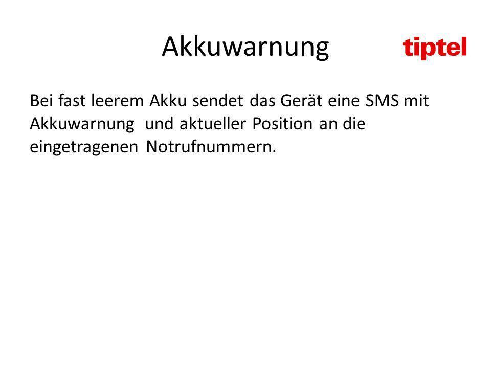 Akkuwarnung Bei fast leerem Akku sendet das Gerät eine SMS mit Akkuwarnung und aktueller Position an die eingetragenen Notrufnummern.