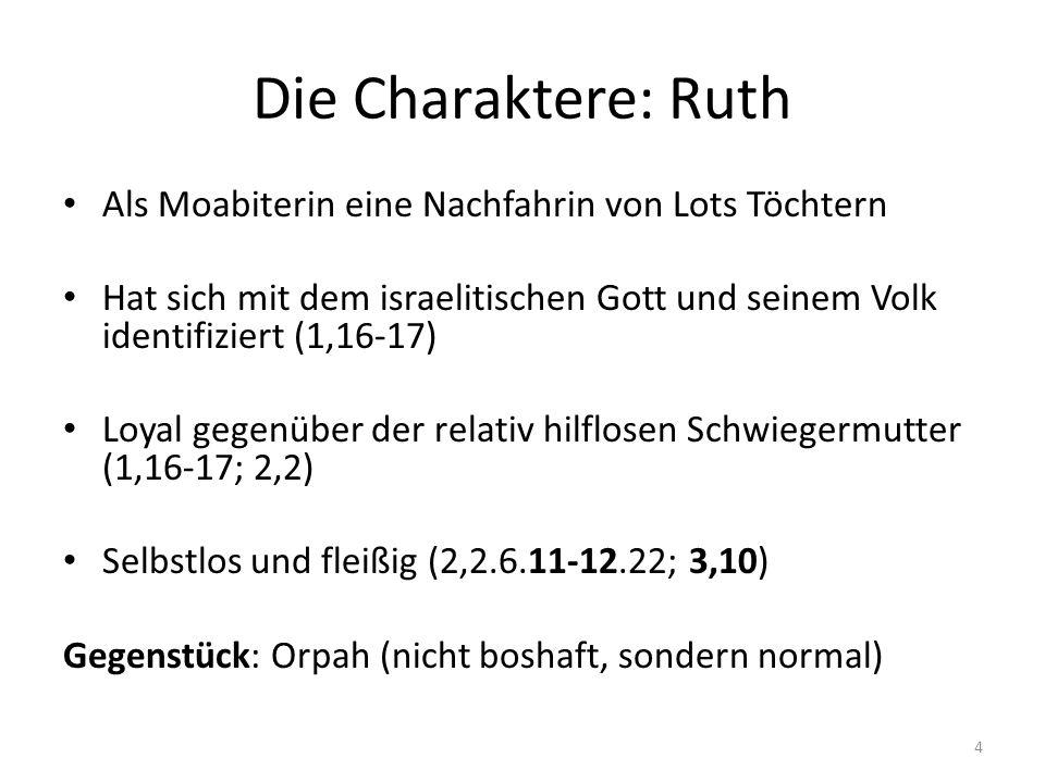Die Charaktere: Ruth Als Moabiterin eine Nachfahrin von Lots Töchtern