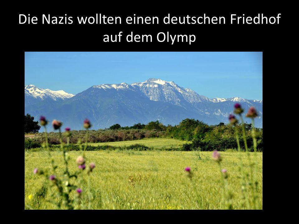 Die Nazis wollten einen deutschen Friedhof auf dem Olymp