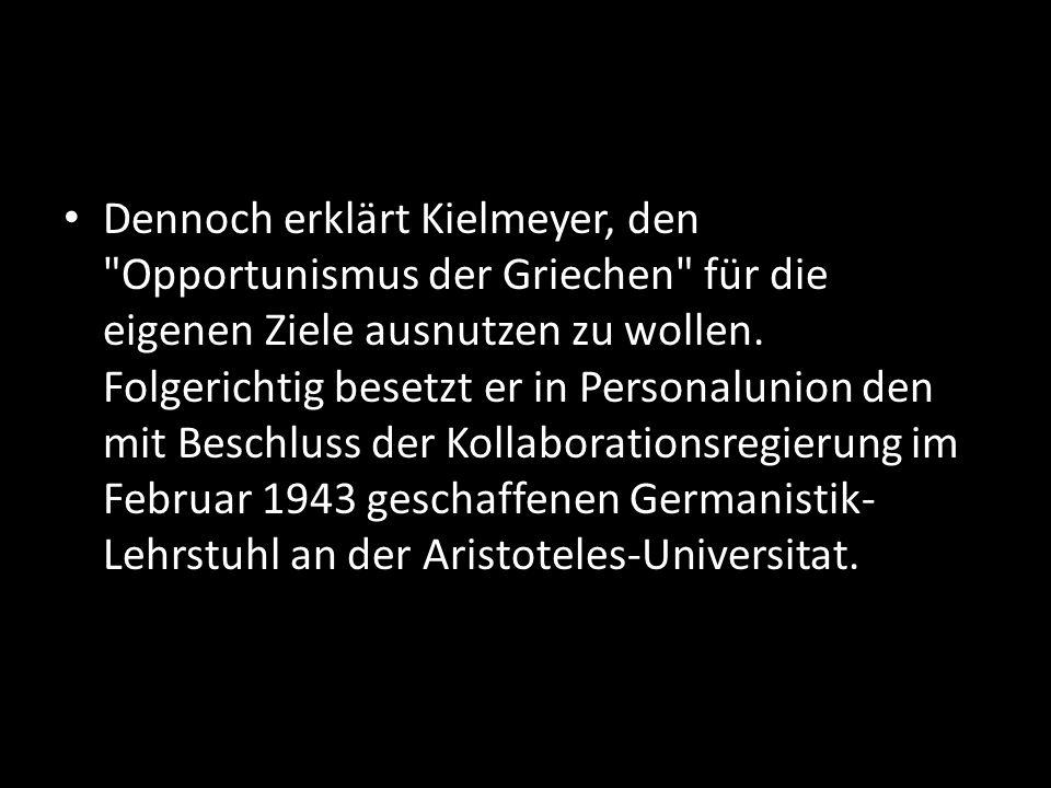 Dennoch erklärt Kielmeyer, den Opportunismus der Griechen für die eigenen Ziele ausnutzen zu wollen.