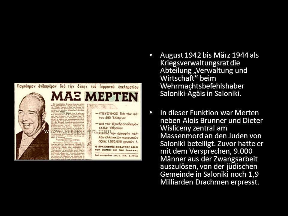 """August 1942 bis März 1944 als Kriegsverwaltungsrat die Abteilung """"Verwaltung und Wirtschaft beim Wehrmachtsbefehlshaber Saloniki-Ägäis in Saloniki."""