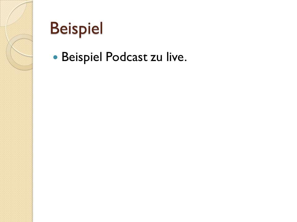 Beispiel Beispiel Podcast zu live.