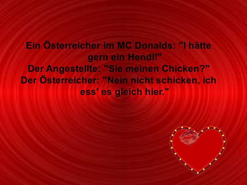 Ein Österreicher im MC Donalds: I hätte gern ein Hendl!