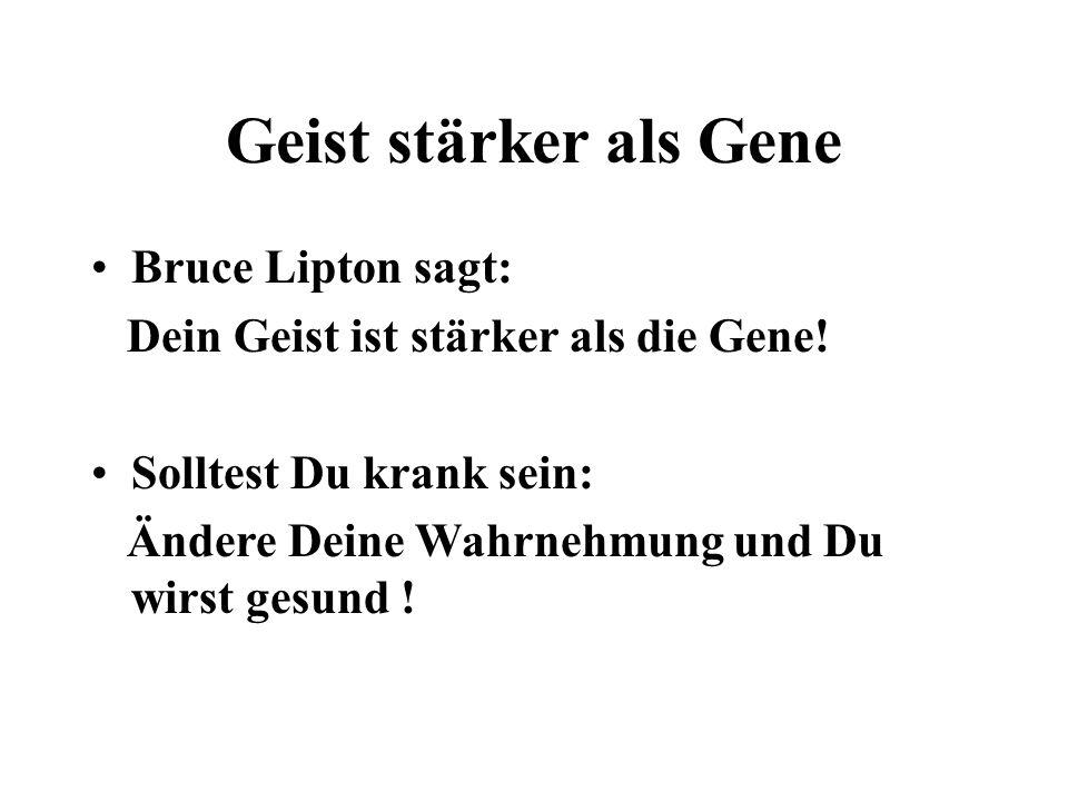 Geist stärker als Gene Bruce Lipton sagt: