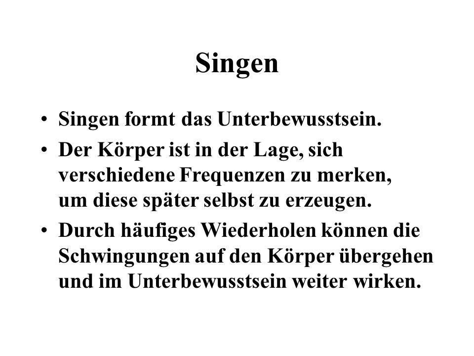 Singen Singen formt das Unterbewusstsein.