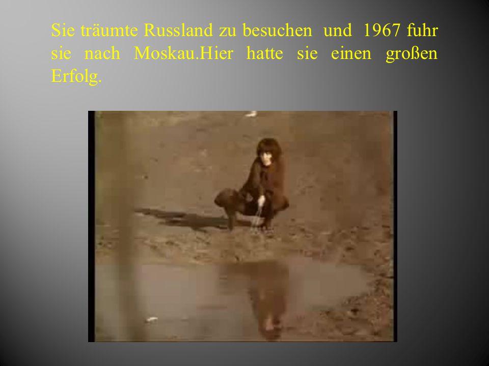 Sie träumte Russland zu besuchen und 1967 fuhr sie nach Moskau
