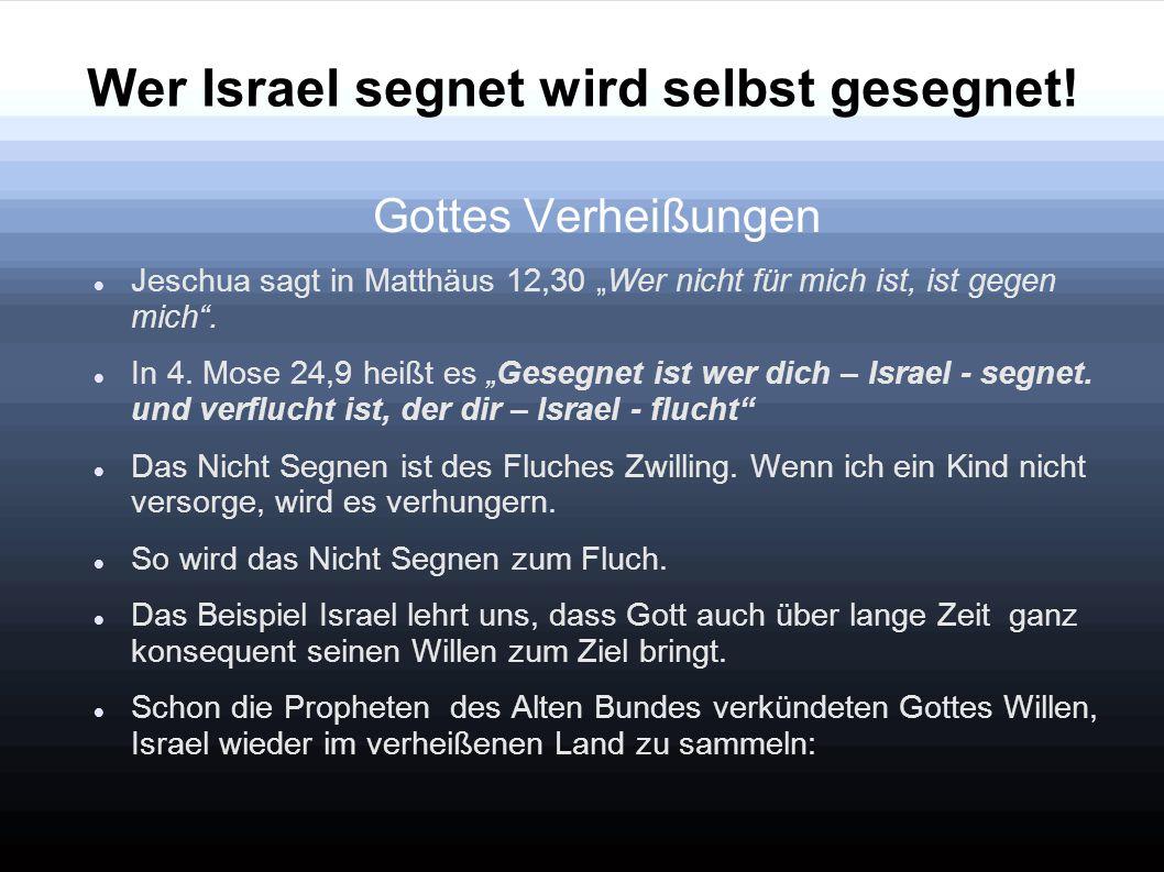 Wer Israel segnet wird selbst gesegnet!