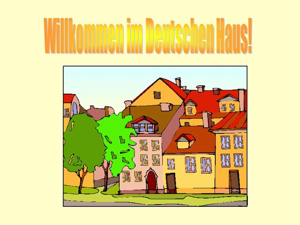 Willkommen im Deutschen Haus!