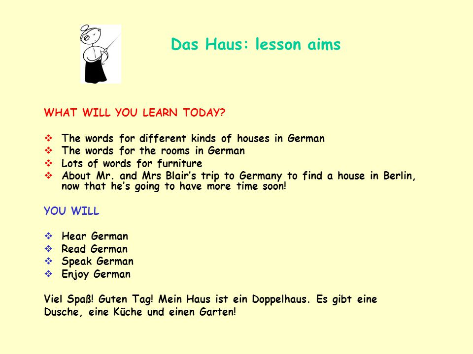Das Haus: lesson aims WHAT WILL YOU LEARN TODAY