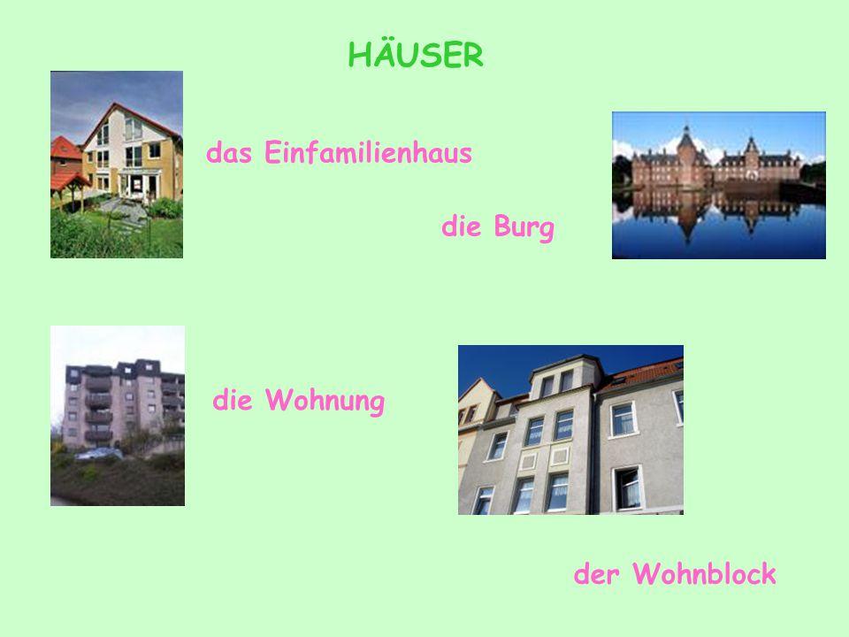 HÄUSER das Einfamilienhaus die Burg die Wohnung der Wohnblock