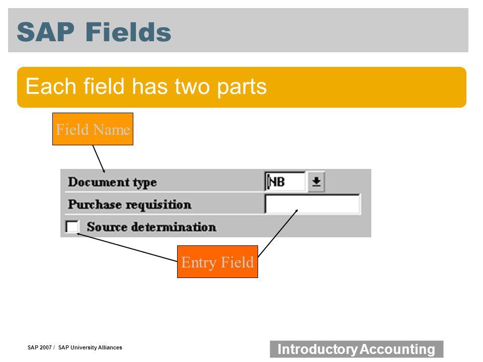 SAP Fields Each field has two parts Field Name Entry Field