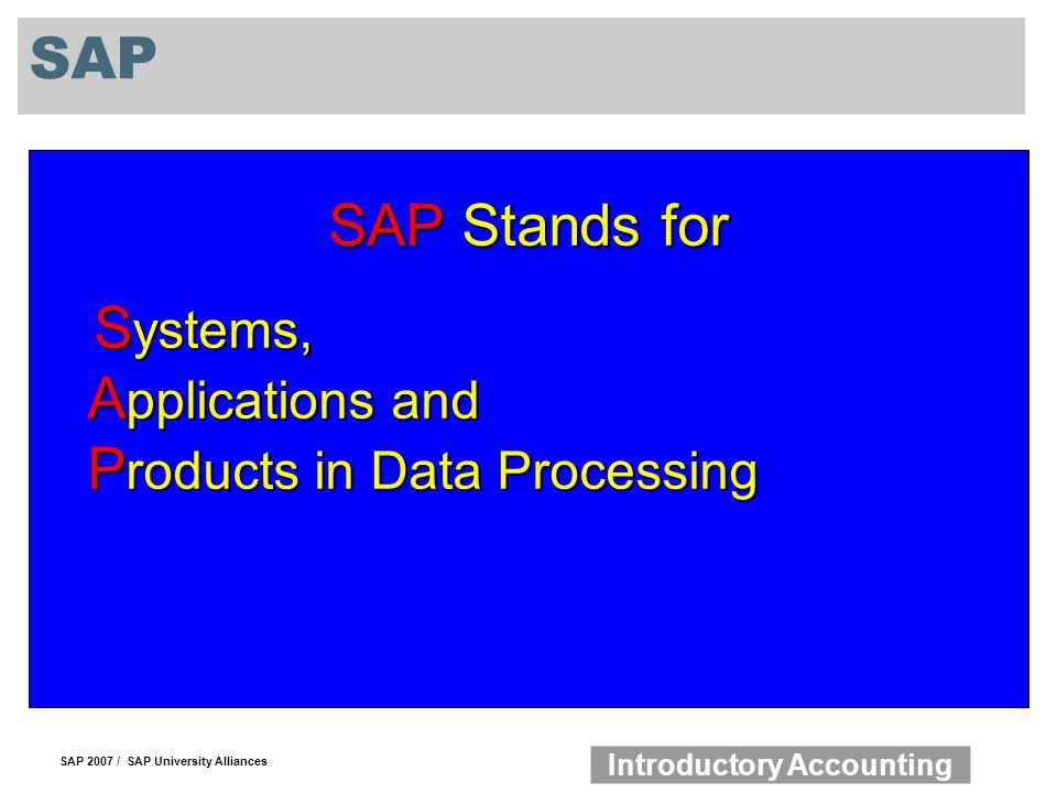 SAP SAP Stands for Systems, Applications and