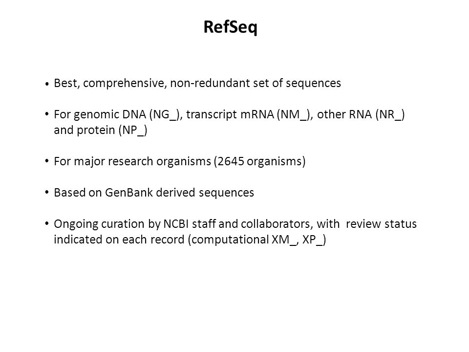 RefSeq Best, comprehensive, non-redundant set of sequences