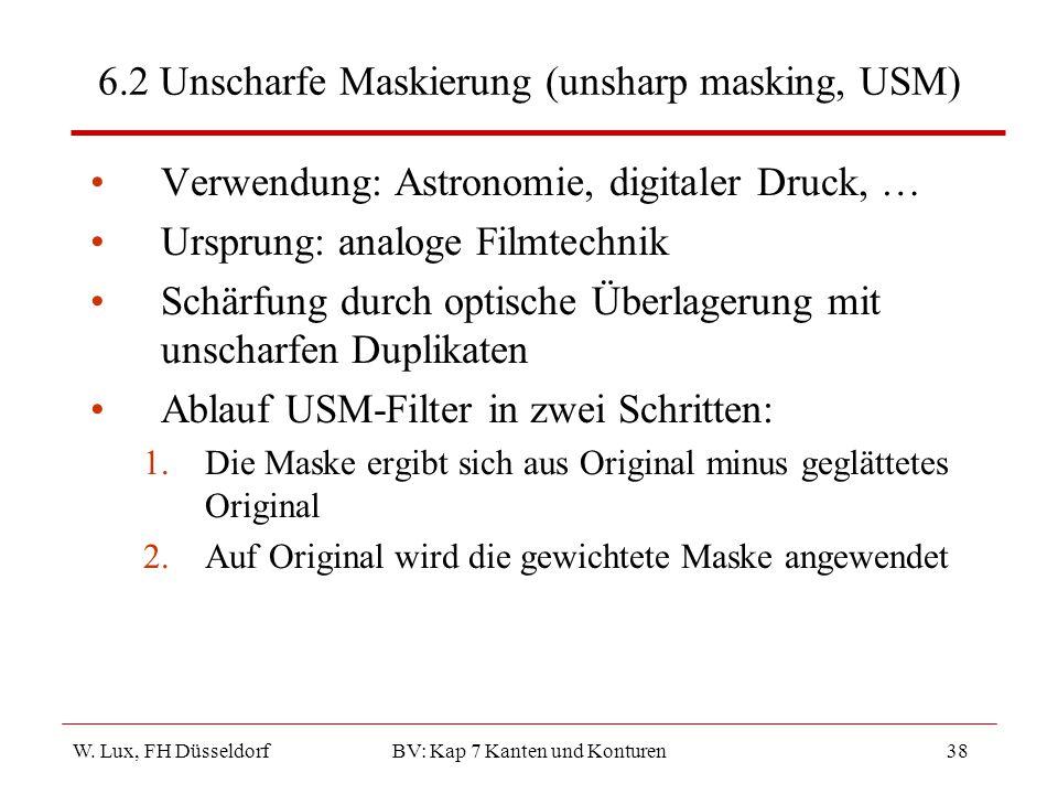 6.2 Unscharfe Maskierung (unsharp masking, USM)