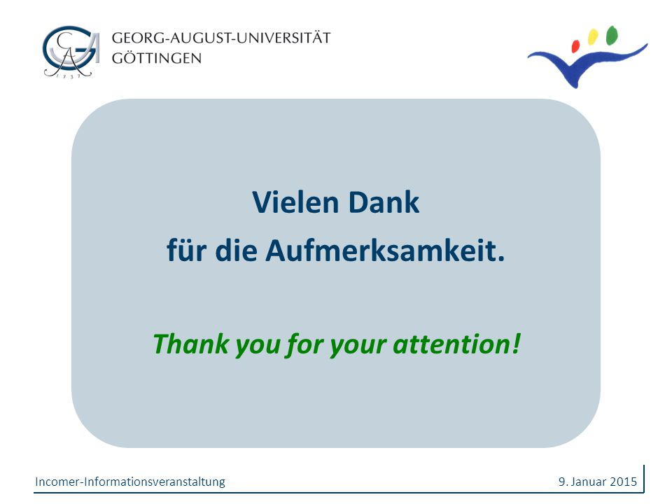 für die Aufmerksamkeit. Thank you for your attention!