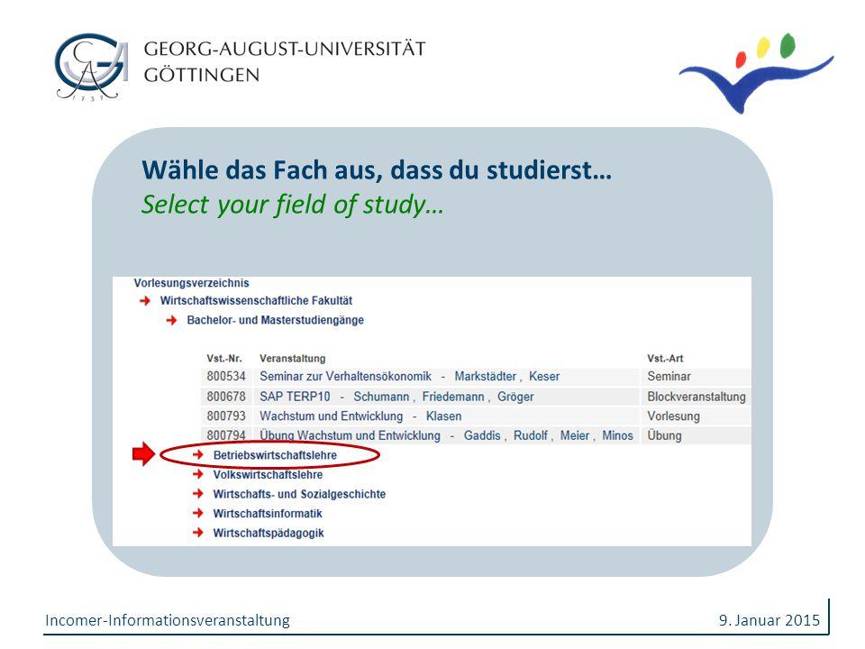 Wähle das Fach aus, dass du studierst… Select your field of study…