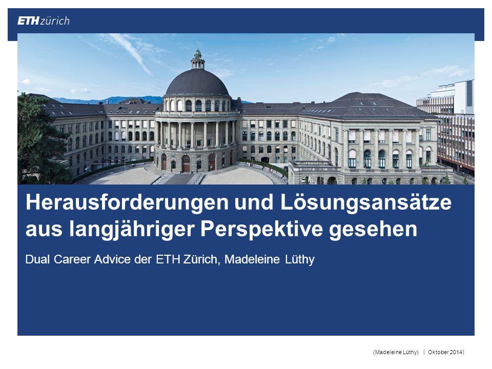 Dual Career Advice der ETH Zürich, Madeleine Lüthy