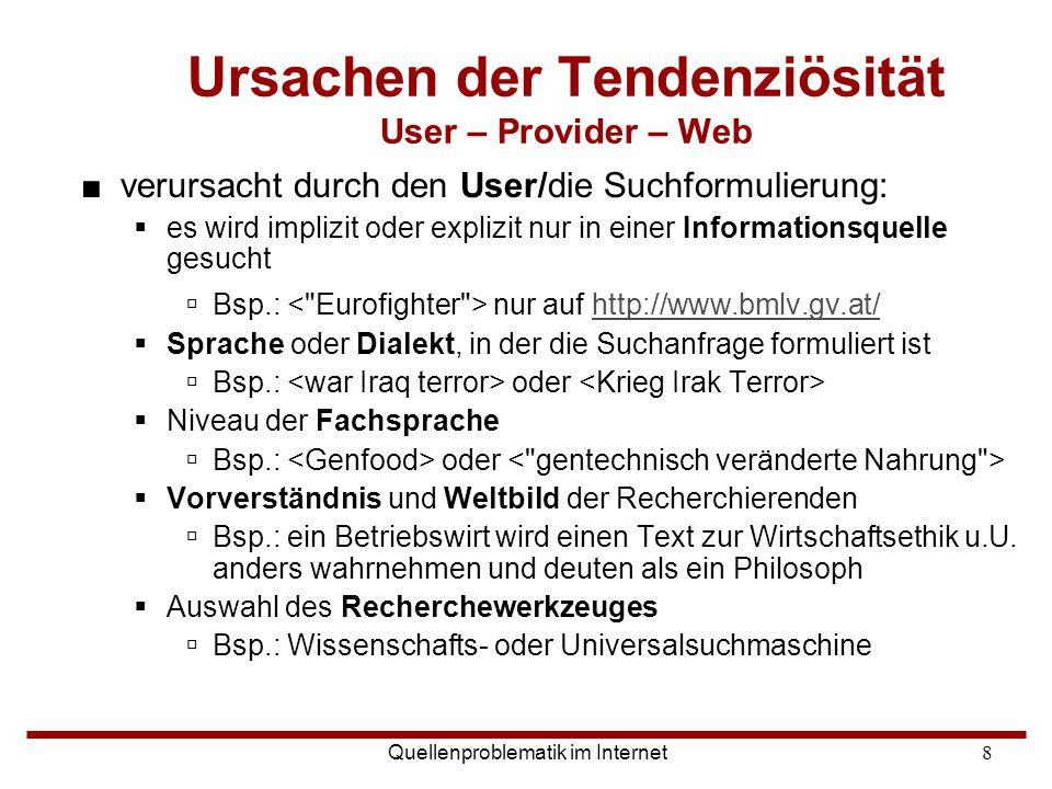 Ursachen der Tendenziösität User – Provider – Web