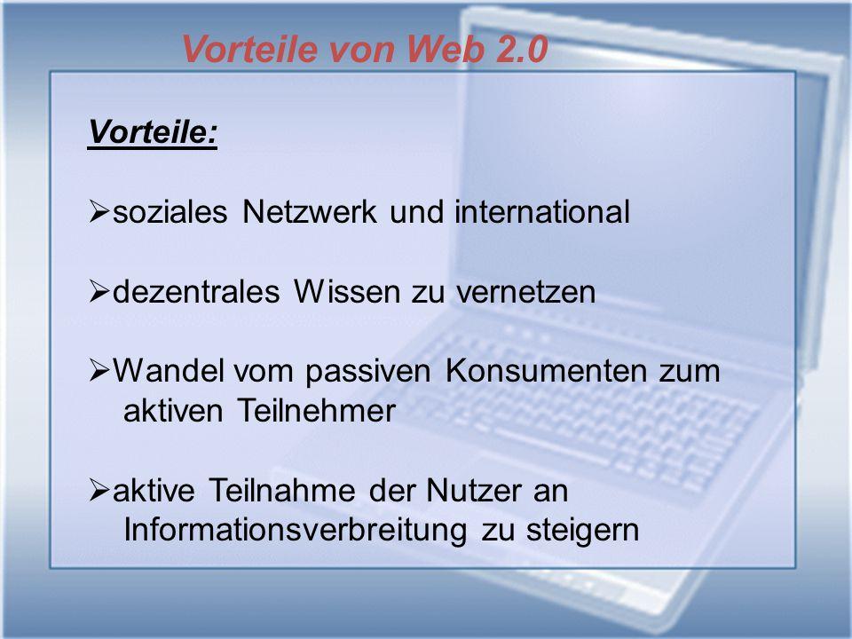 Vorteile von Web 2.0 Vorteile: soziales Netzwerk und international