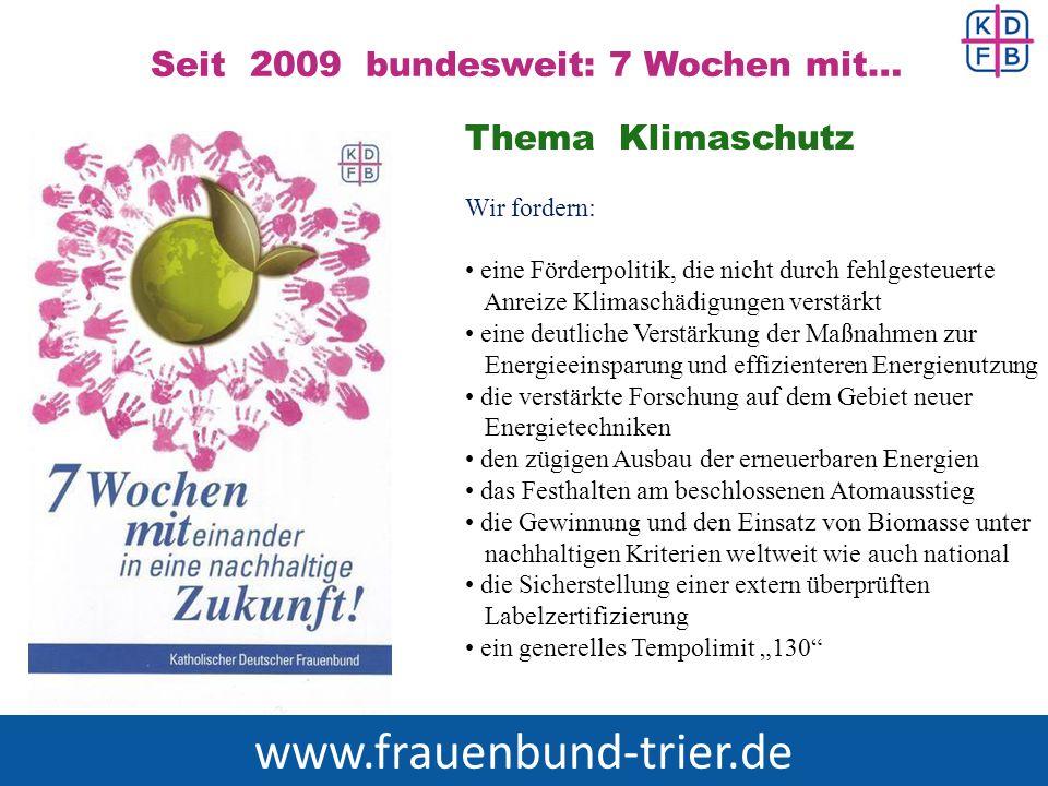 www.frauenbund-trier.de Seit 2009 bundesweit: 7 Wochen mit…