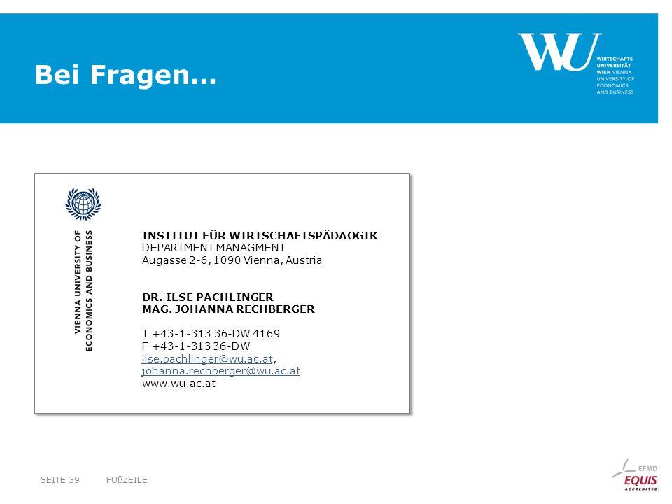 Bei Fragen… INSTITUT FÜR WIRTSCHAFTSPÄDAOGIK DEPARTMENT MANAGMENT