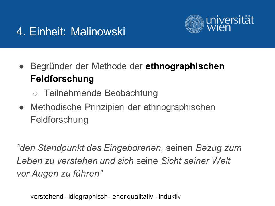 4. Einheit: Malinowski Begründer der Methode der ethnographischen Feldforschung. Teilnehmende Beobachtung.