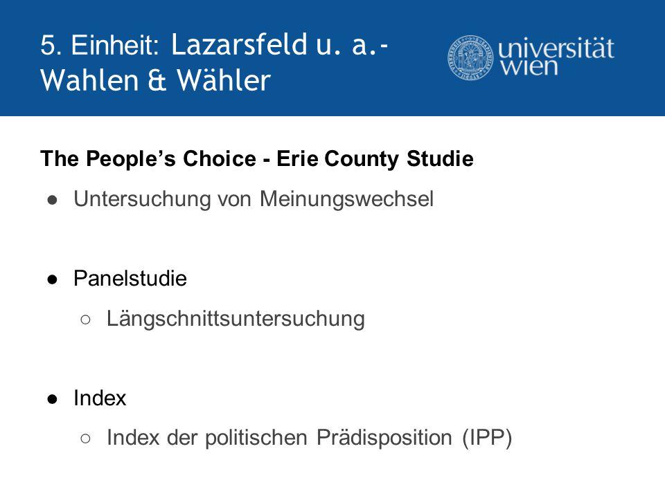 5. Einheit: Lazarsfeld u. a.- Wahlen & Wähler