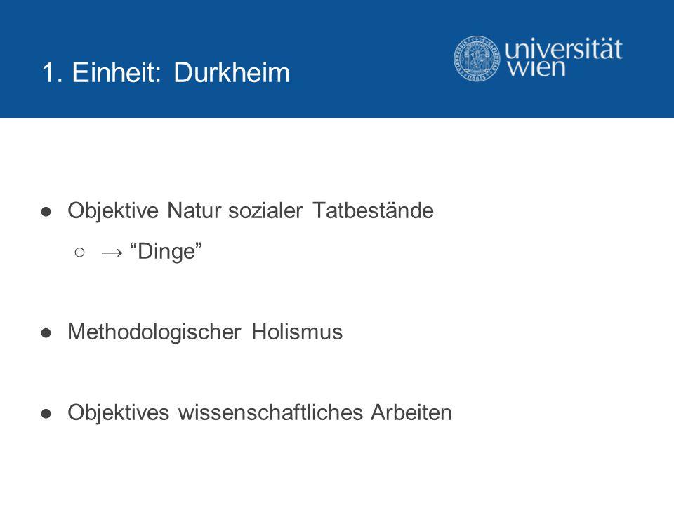 1. Einheit: Durkheim Objektive Natur sozialer Tatbestände → Dinge