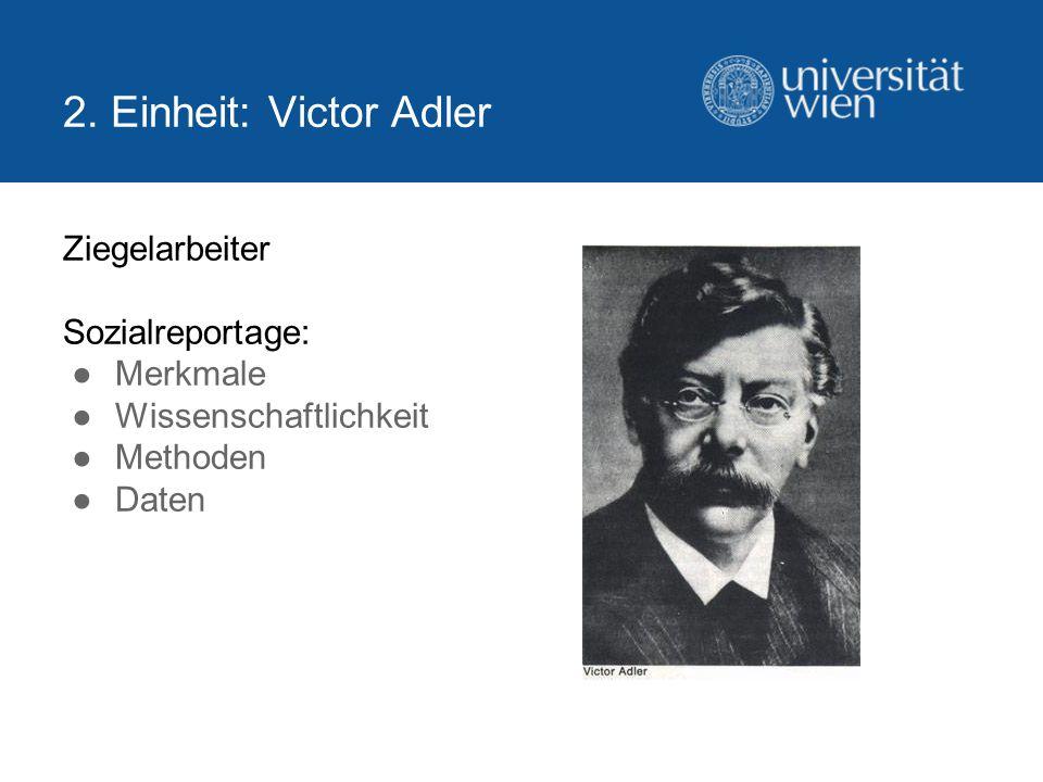2. Einheit: Victor Adler Ziegelarbeiter Sozialreportage: Merkmale