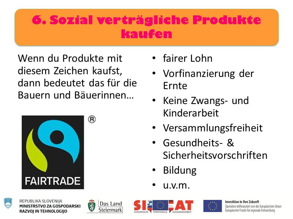 6. Sozial verträgliche Produkte kaufen