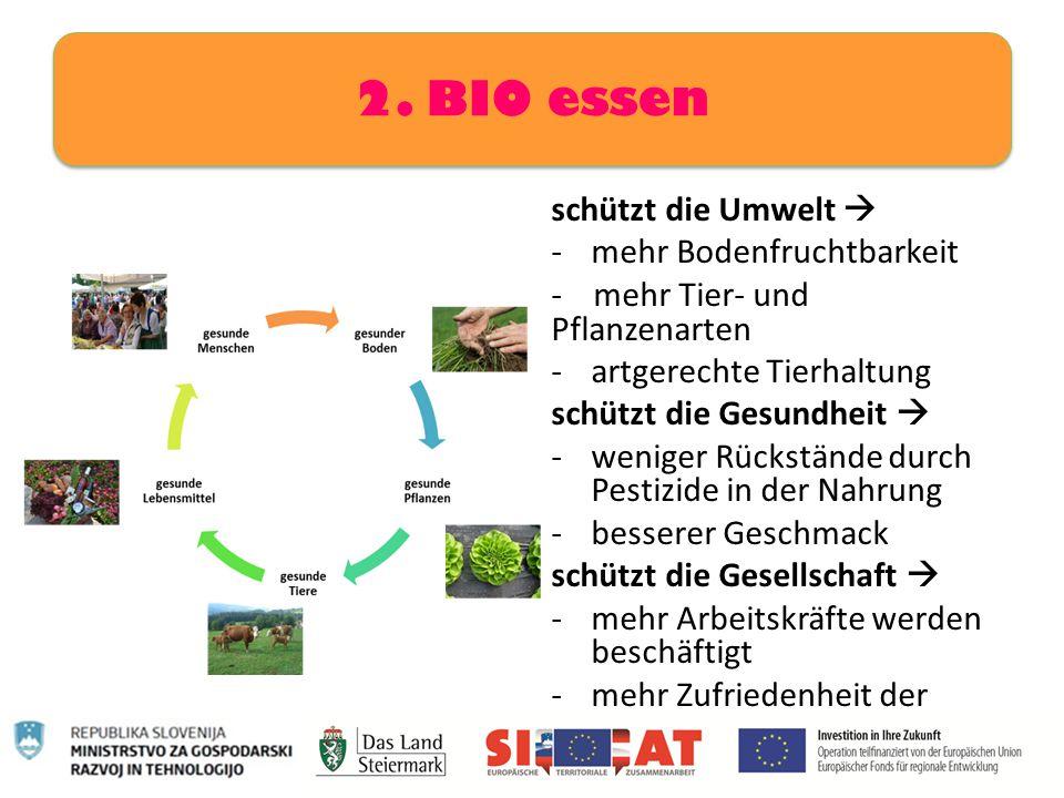 2. BIO essen schützt die Umwelt  mehr Bodenfruchtbarkeit