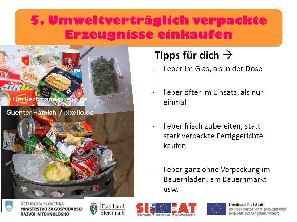 5. Umweltverträglich verpackte Erzeugnisse einkaufen