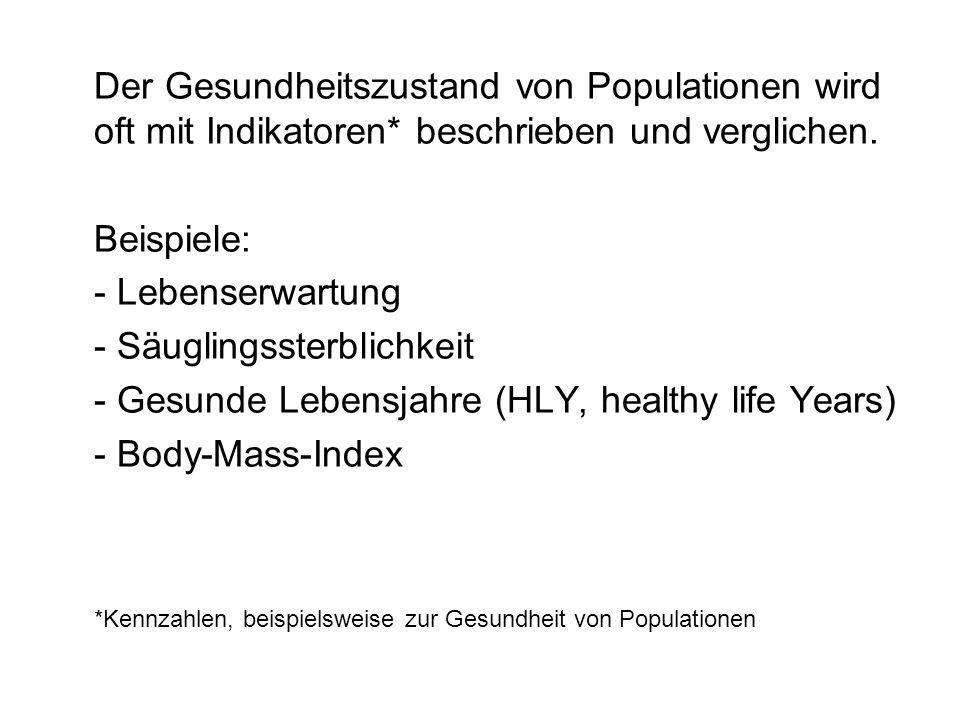 Der Gesundheitszustand von Populationen wird oft mit Indikatoren