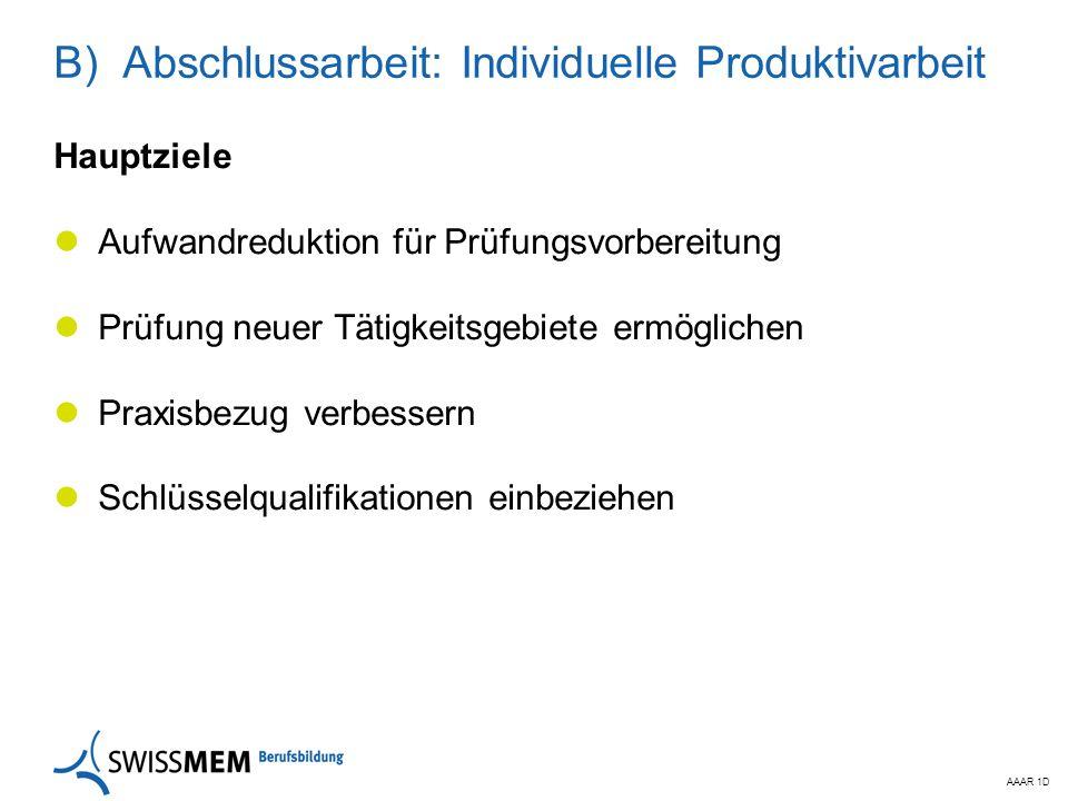 B) Abschlussarbeit: Individuelle Produktivarbeit