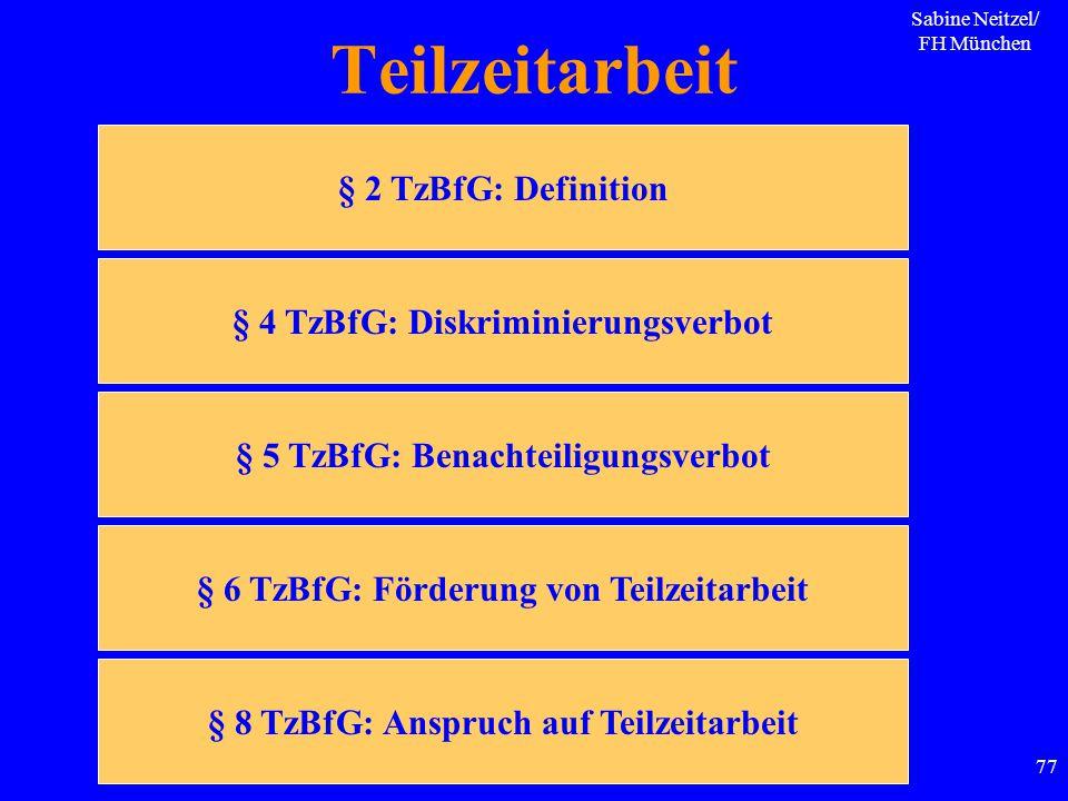 Teilzeitarbeit § 2 TzBfG: Definition § 4 TzBfG: Diskriminierungsverbot