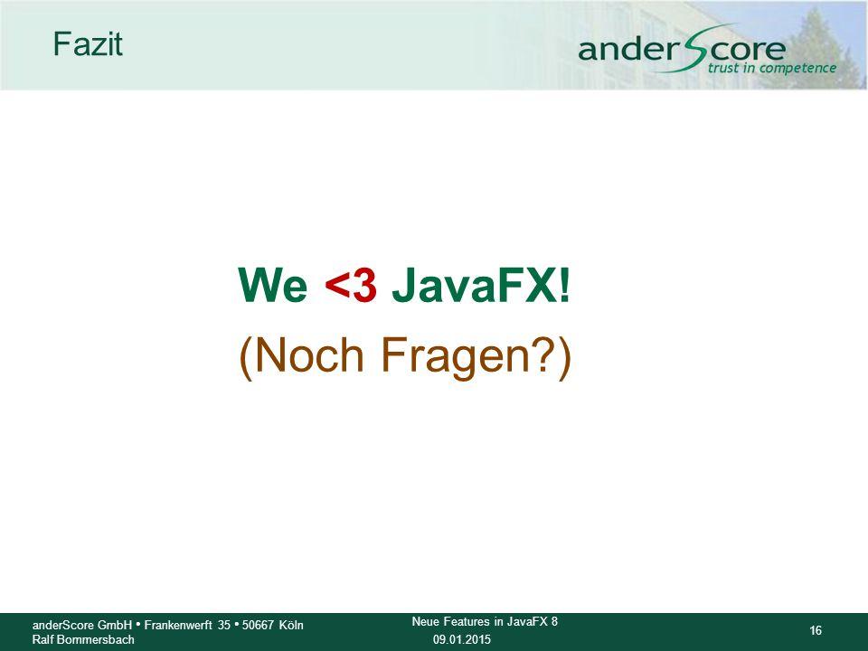 We <3 JavaFX! (Noch Fragen )