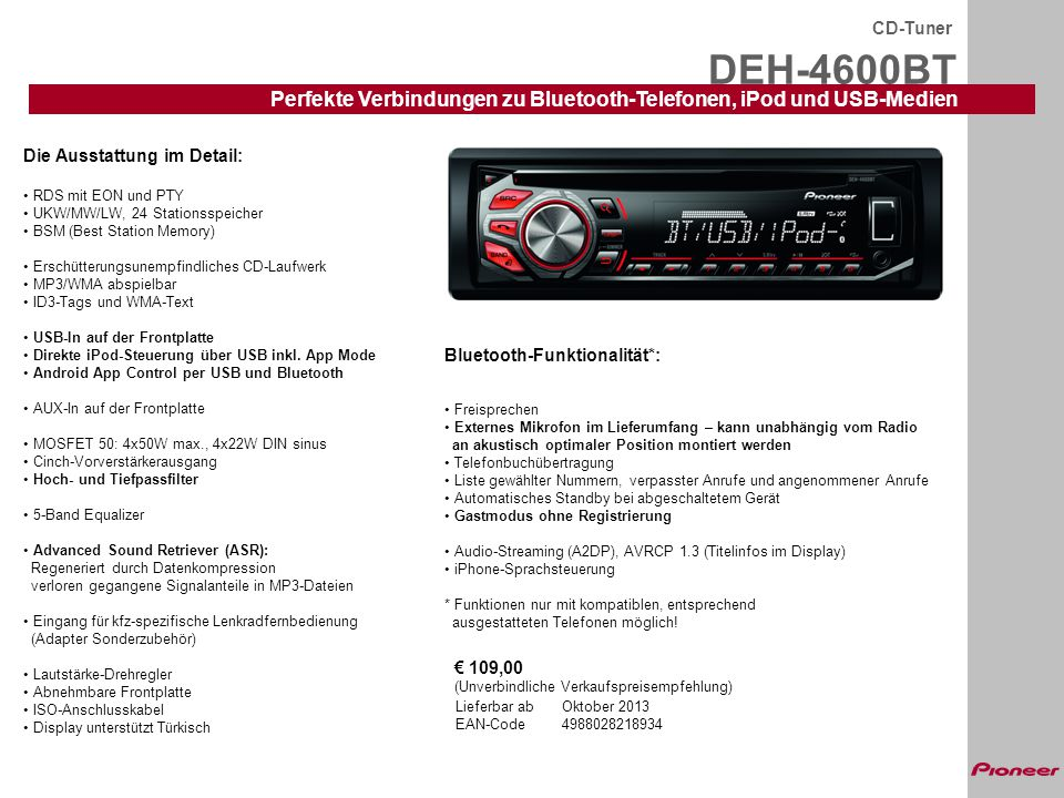 CD-Tuner DEH-4600BT. Perfekte Verbindungen zu Bluetooth-Telefonen, iPod und USB-Medien. Die Ausstattung im Detail: